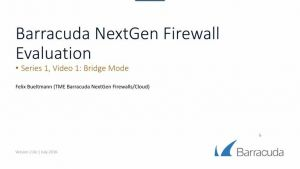 NextGen Firewall F - Evaluation in Transparent Bridge Mode